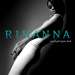 Rihanna - Good Girl Gone Bad album