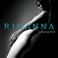 Rihanna - Good Girl Gone Bad альбом