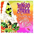Ringo Starr - I Wanna Be Santa Claus album