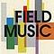 Field Music - Field Music album