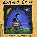 Robert Cray - Some Rainy Morning album
