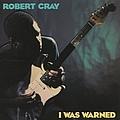 Robert Cray - I Was Warned album