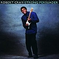 Robert Cray - Strong Persuader album