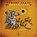 Robert Plant - Dreamland album
