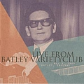 Roy Orbison - Live From Batley Variety Club album