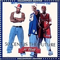 G-Unit - 50 Cent Is The Future album