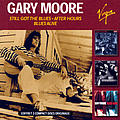 Gary Moore - Still Got The Blues/After Hours/Blues Alive альбом
