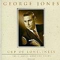 George Jones - Cup Of Loneliness: The Classic Mercury Years album
