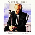 George Jones - I Lived To Tell It All album