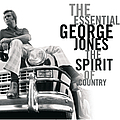 George Jones - The Essential George Jones: The Spirit Of Country album