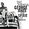 George Jones - The Essential George Jones: The Spirit Of Country album
