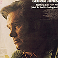 George Jones - Nothing Ever Hurt Me album