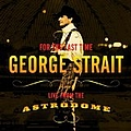 George Strait - For The Last Time: Live From The Astrodome album