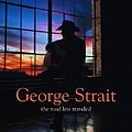George Strait - Road Less Traveled album