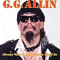 Gg Allin - Always Was, Is, and Always Shall Be альбом