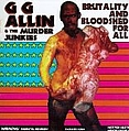 Gg Allin - Brutality and Bloodshed For All альбом