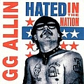 Gg Allin - Hated in the Nation альбом