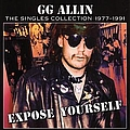 Gg Allin - The Singles Collection 1977-1991 Expose Yourself альбом