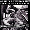 Gg Allin - You Give Love a Bad Name альбом