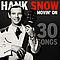 Hank Snow - Movin' On - 30 Songs альбом