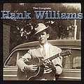 Hank Williams - The Complete Hank Williams (disc 1) альбом