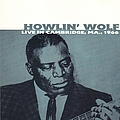 Howlin' Wolf - Live In Cambridge, Ma.,1966 album