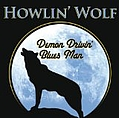 Howlin' Wolf - Demon Drivin' Blues album