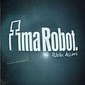 Ima Robot - Public Access EP album