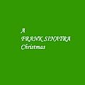 Frank Sinatra - A Frank Sinatra Christmas album