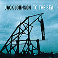 Jack Johnson - To The Sea album