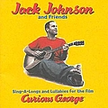 Jack Johnson - Sing-A-Longs & Lullabies For The Film Curious George album