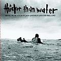 Jack Johnson - Thicker Than Water album