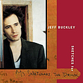 Jeff Buckley - Sketches for My Sweetheart the Drunk (disc 1) альбом