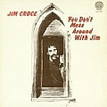 Jim Croce - You Don't Mess Around with Jim album