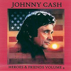 Johnny Cash - Heroes & Friends, Volume 4 альбом
