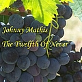 Johnny Mathis - The Twelfth Of Never album