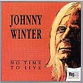 Johnny Winter - No Time to Live album