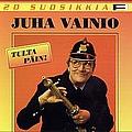 Juha Vainio - 20 Suosikkia / Tulta päin album