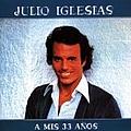 Julio Iglesias - A Mis A 33 Años album