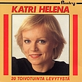Katri Helena - 20 toivotuinta levytystä album