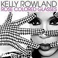 Kelly Rowland - Rose Colored Glasses album