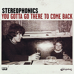 Stereophonics - You Gotta Go There To Come Back альбом