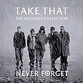 Take That - Never Forget: The Ultimate Collection album