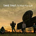 Take That - I'd Wait For Life album