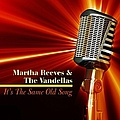 Martha Reeves & The Vandellas - It's the Same Old Song album