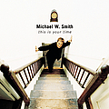 Michael W. Smith - This Is Your Time album