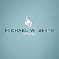 Michael W. Smith - Stand album