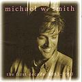 Michael W. Smith - The First Decade: 1983-1993 album
