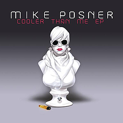 Mike Posner - Cooler Than Me EP album