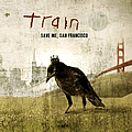 Train - Save Me, San Francisco альбом
